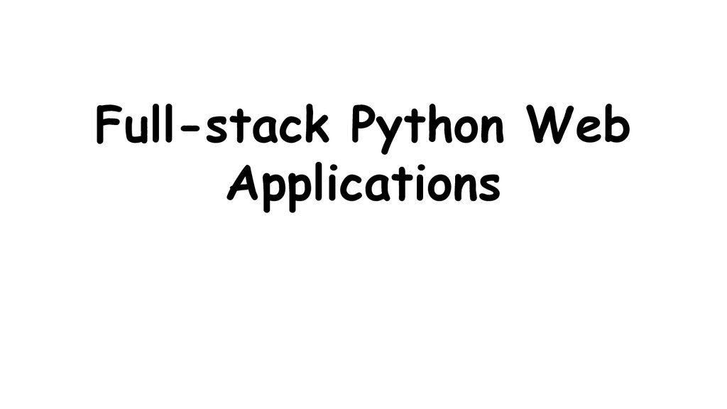 Full-stack Python Web Applications