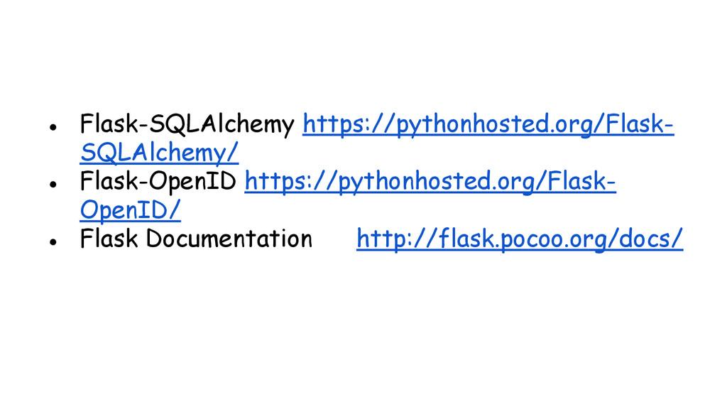 ● Flask-SQLAlchemy https://pythonhosted.org/Fla...