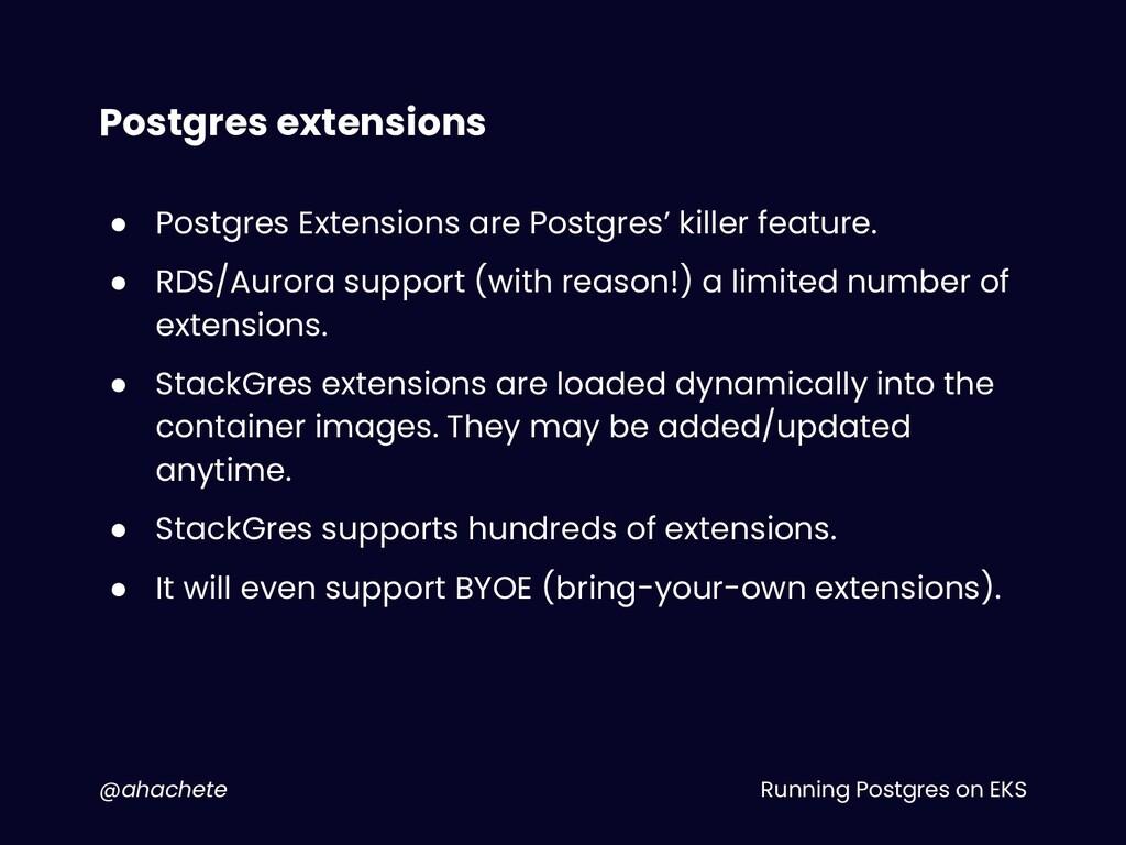 Running Postgres on EKS @ahachete Postgres exte...