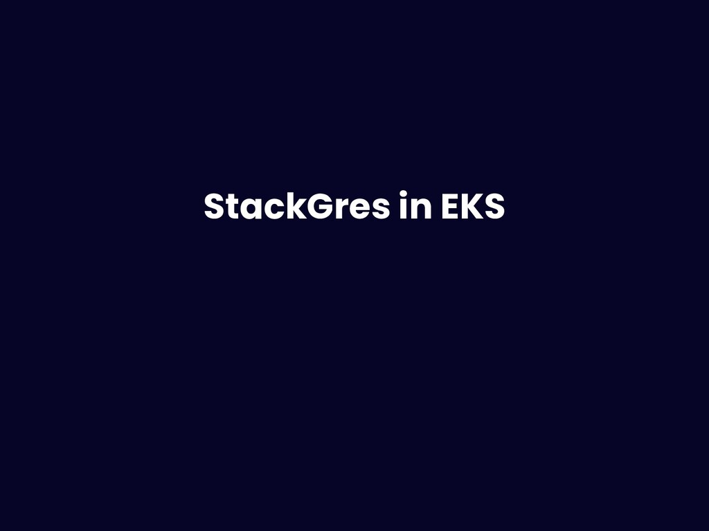 Running Postgres on EKS @ahachete StackGres in ...