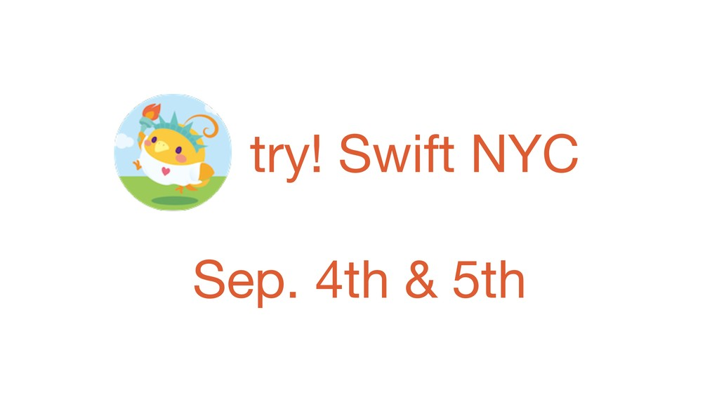 try! Swift NYC Sep. 4th & 5th