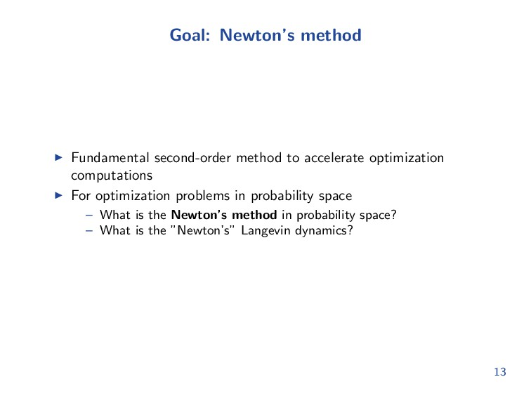 Goal: Newton's method Fundamental second-order ...