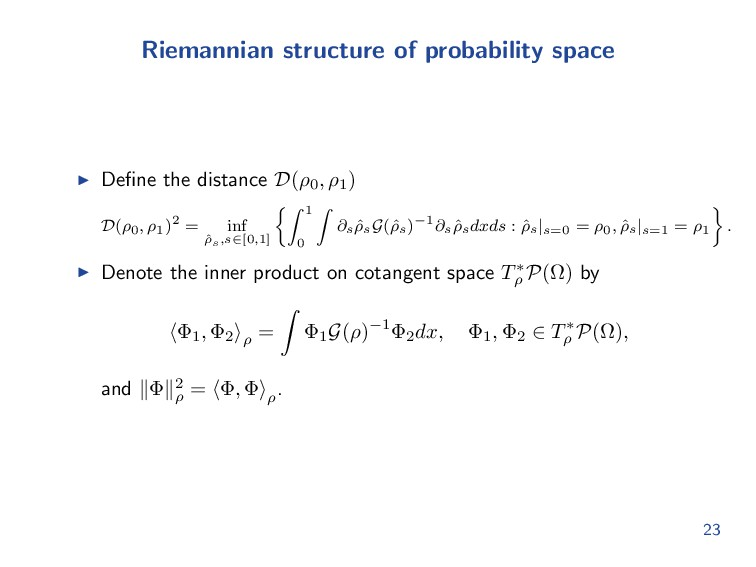 Riemannian structure of probability space Define...