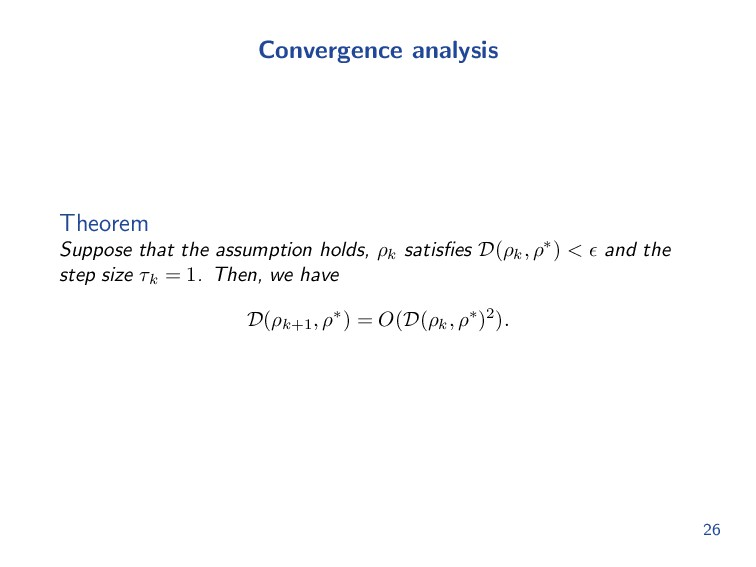 Convergence analysis Theorem Suppose that the a...
