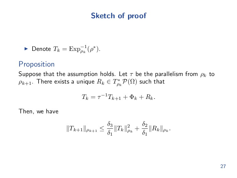 Sketch of proof Denote Tk = Exp−1 ρk (ρ∗). Prop...