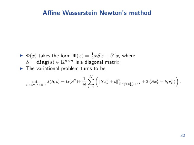 Affine Wasserstein Newton's method Φ(x) takes the...