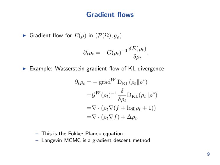 Gradient flows Gradient flow for E(ρ) in (P(Ω), g...