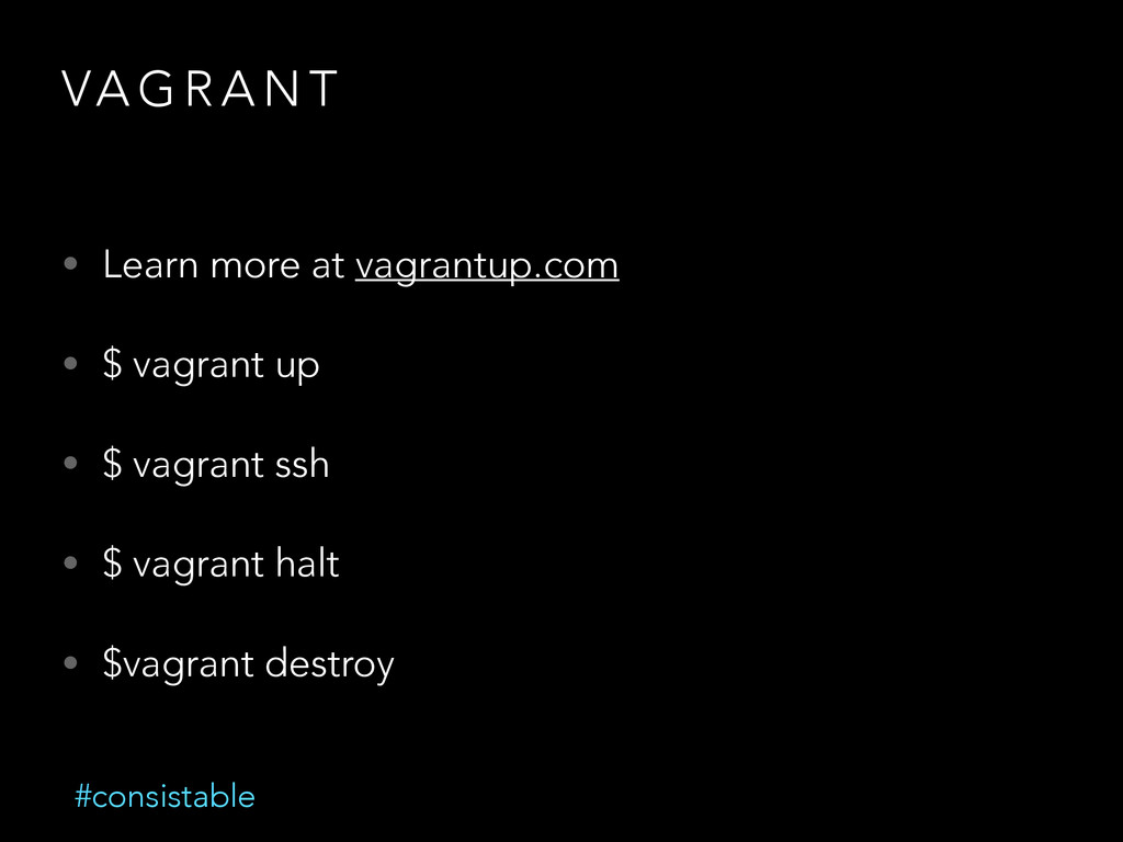 VA G R A N T • Learn more at vagrantup.com • $ ...