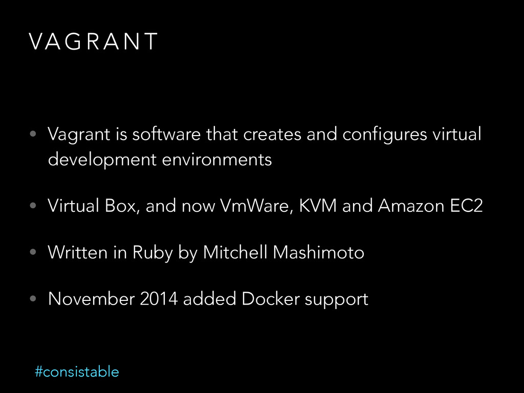 VA G R A N T • Vagrant is software that creates...