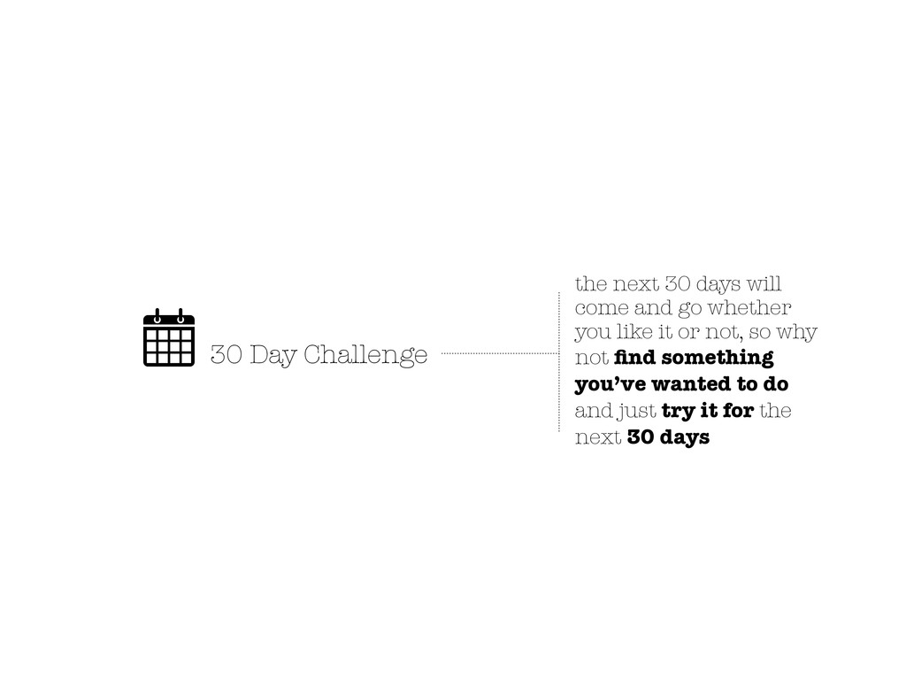 30 Day Challenge the next 30 days will come and...