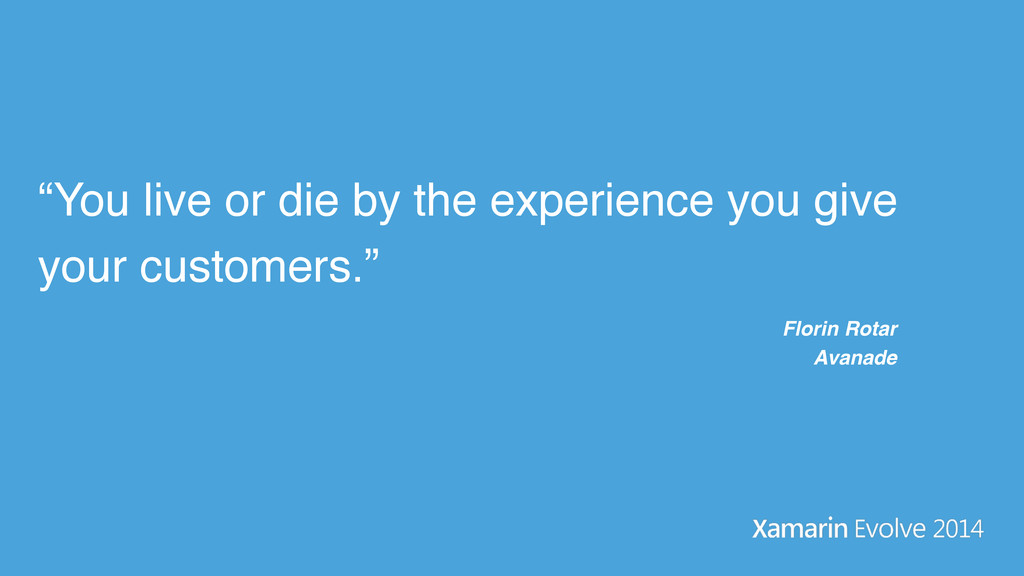 """""""You live or die by the experience you give you..."""