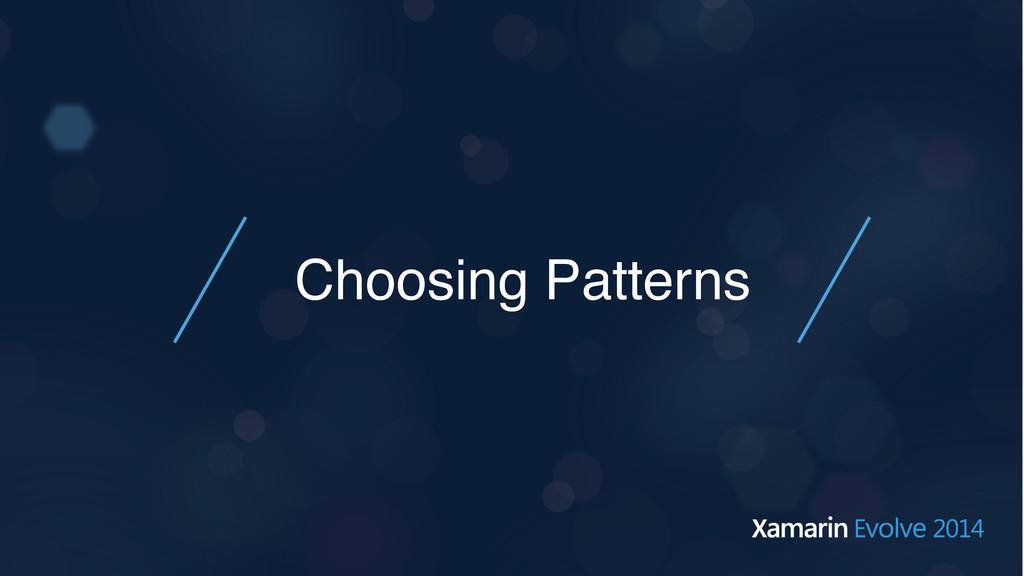 Choosing Patterns