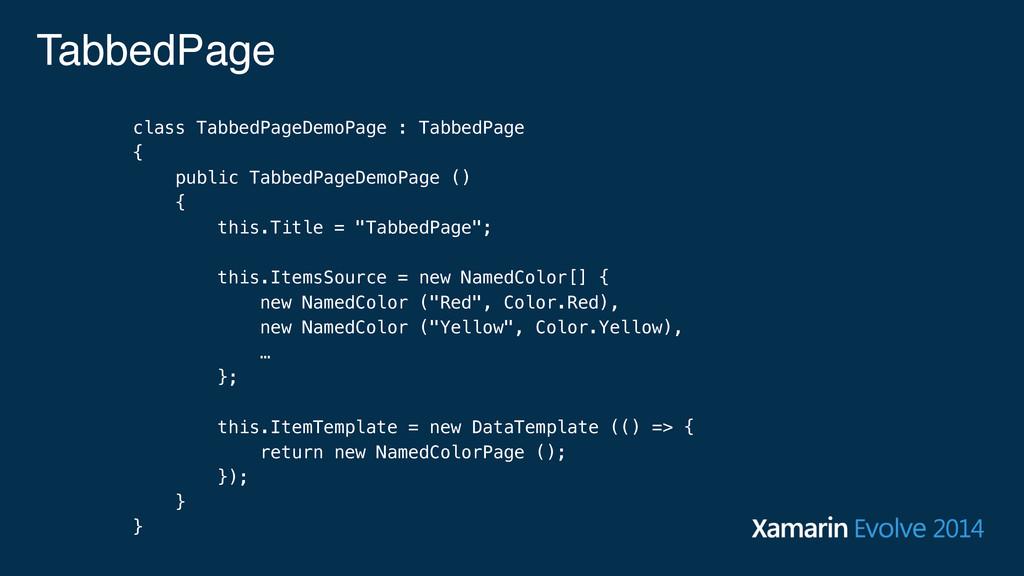 TabbedPage class TabbedPageDemoPage : TabbedPag...