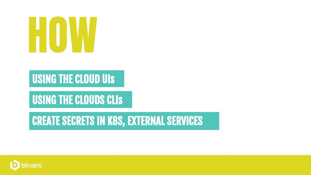 HOW USING THE CLOUD UIs USING THE CLOUDS CLIs C...