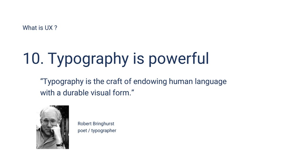"""What is UX ? 10. Typography is powerful """"Typogr..."""