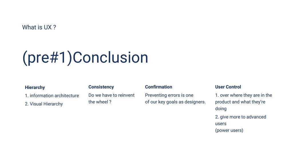 What is UX ? (pre#1)Conclusion Hierarchy 1. inf...