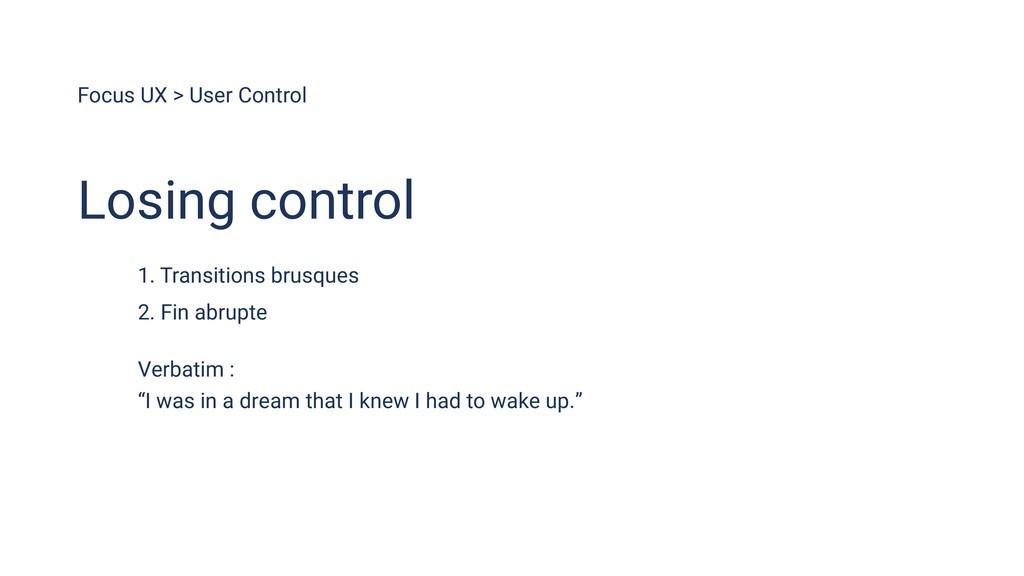 Focus UX > User Control 1. Transitions brusques...