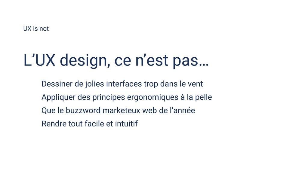 UX is not Dessiner de jolies interfaces trop da...