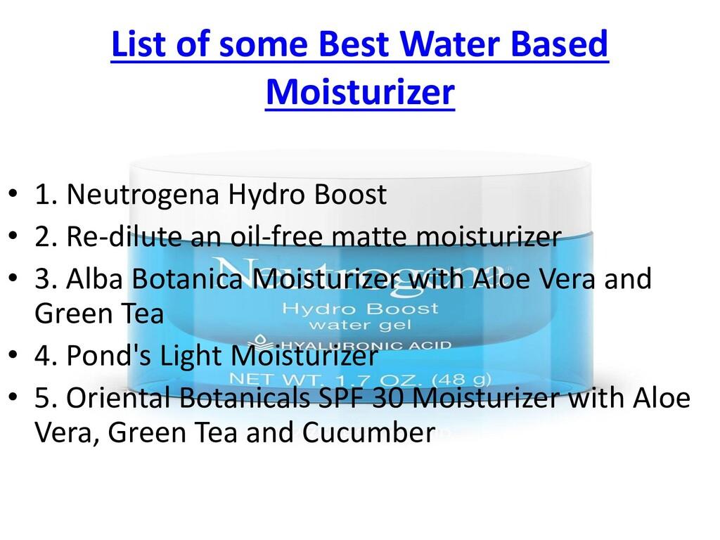 List of some Best Water Based Moisturizer • 1. ...