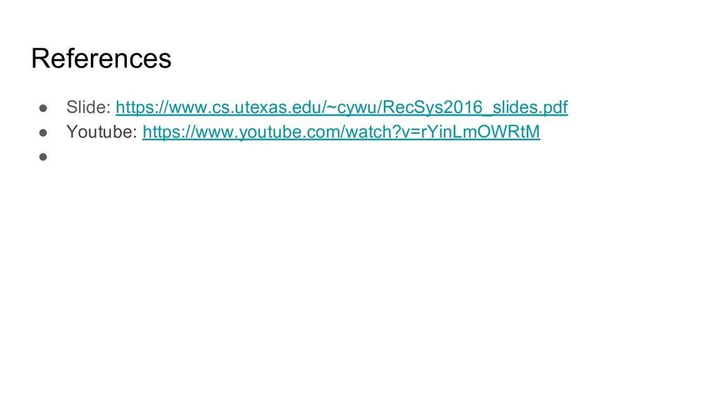 References ● Slide: https://www.cs.utexas.edu/~...