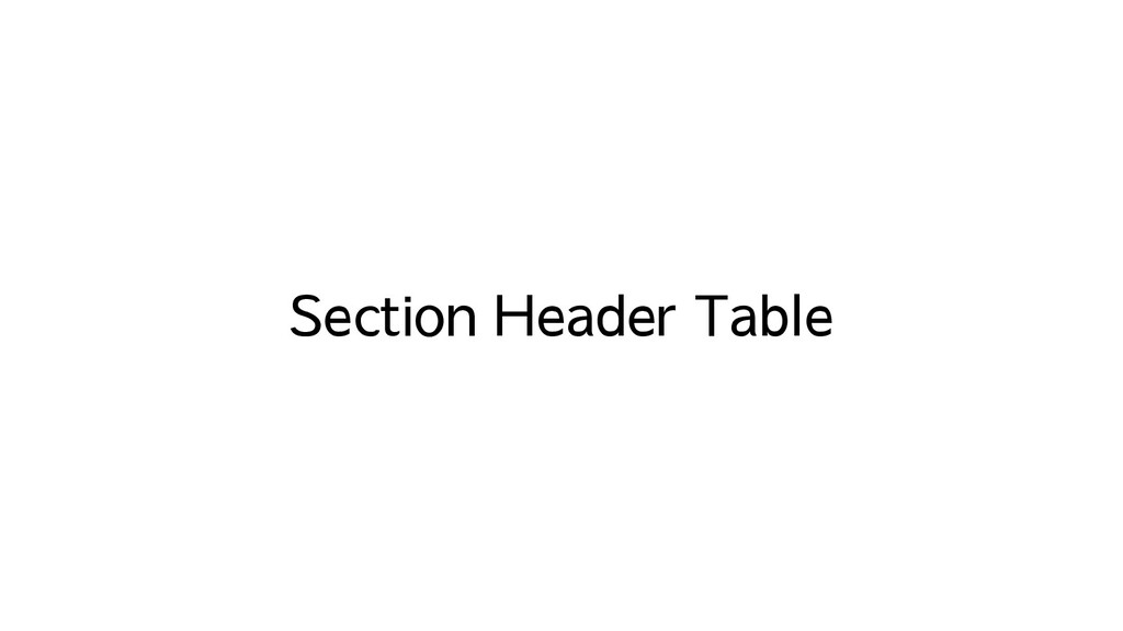 Section Header Table