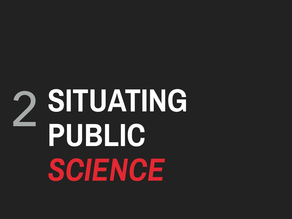 2 SITUATING PUBLIC SCIENCE