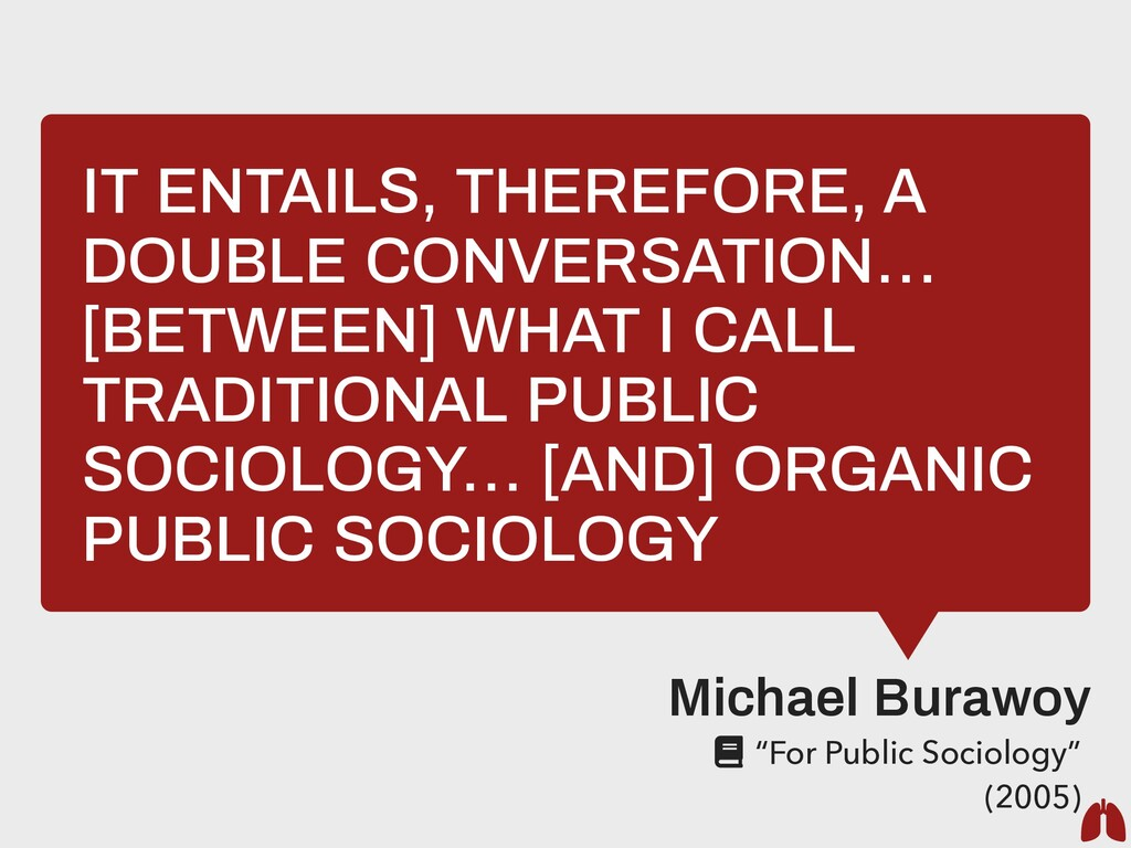 IT ENTAILS, THEREFORE, A DOUBLE CONVERSATION… [...