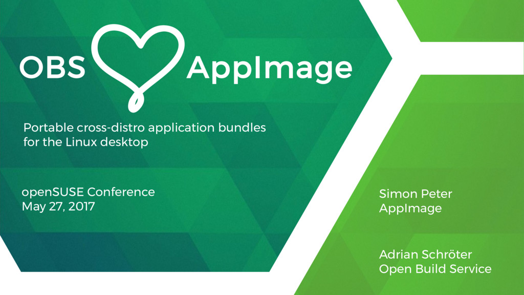 OBS AppImage openSUSE Conference May 27, 2017 S...