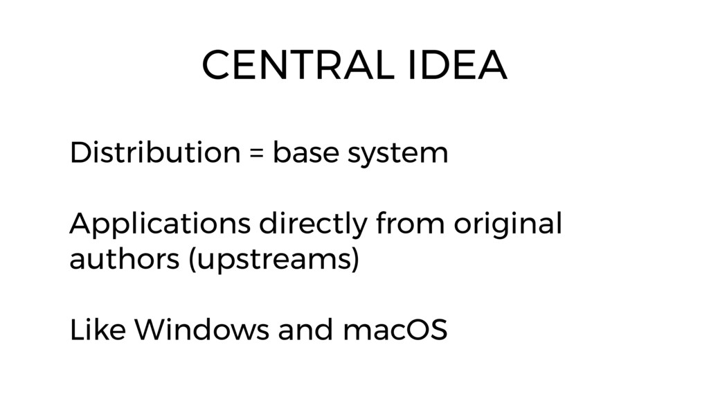 Distribution = base system Applications directl...