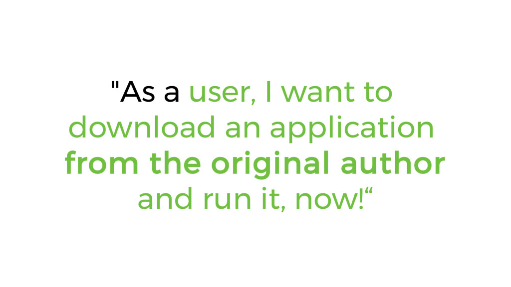 """As a user, I want to download an application f..."