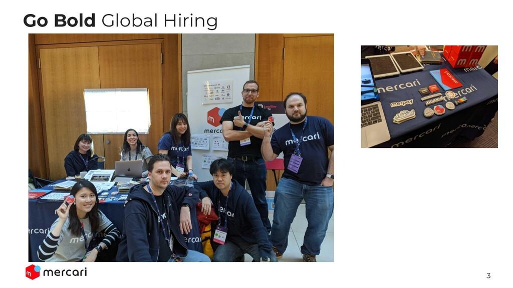 3 Go Bold Global Hiring