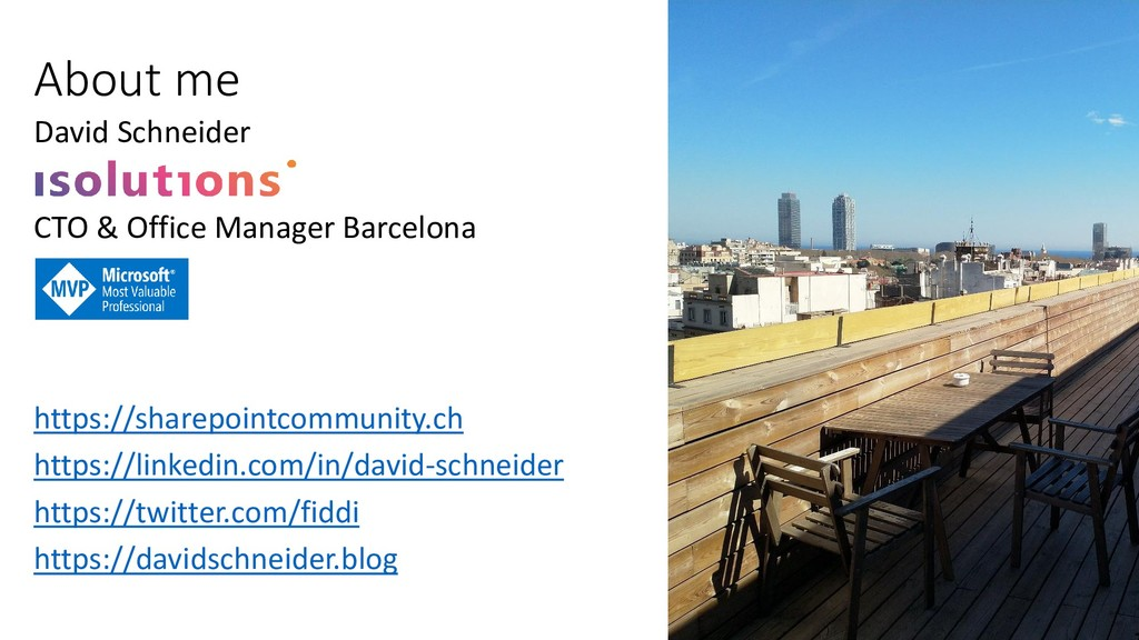 About me David Schneider CTO & Office Manager B...