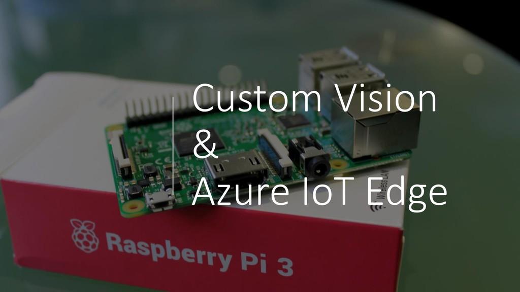 Custom Vision & Azure IoT Edge