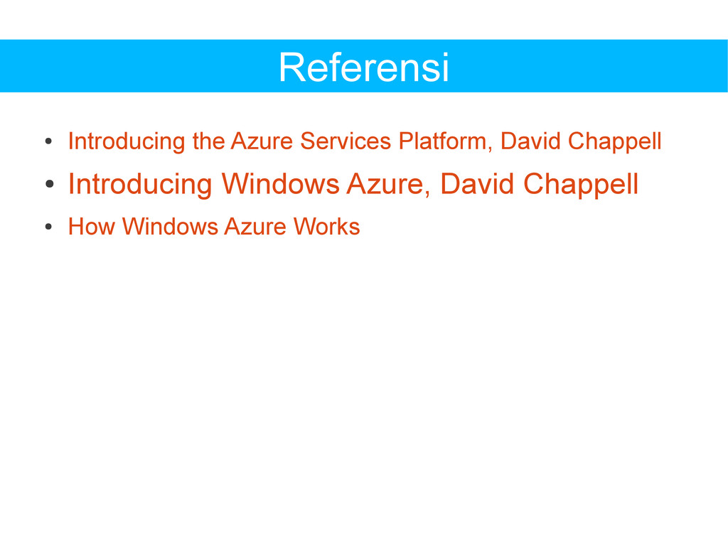 Referensi ● Introducing the Azure Services Plat...
