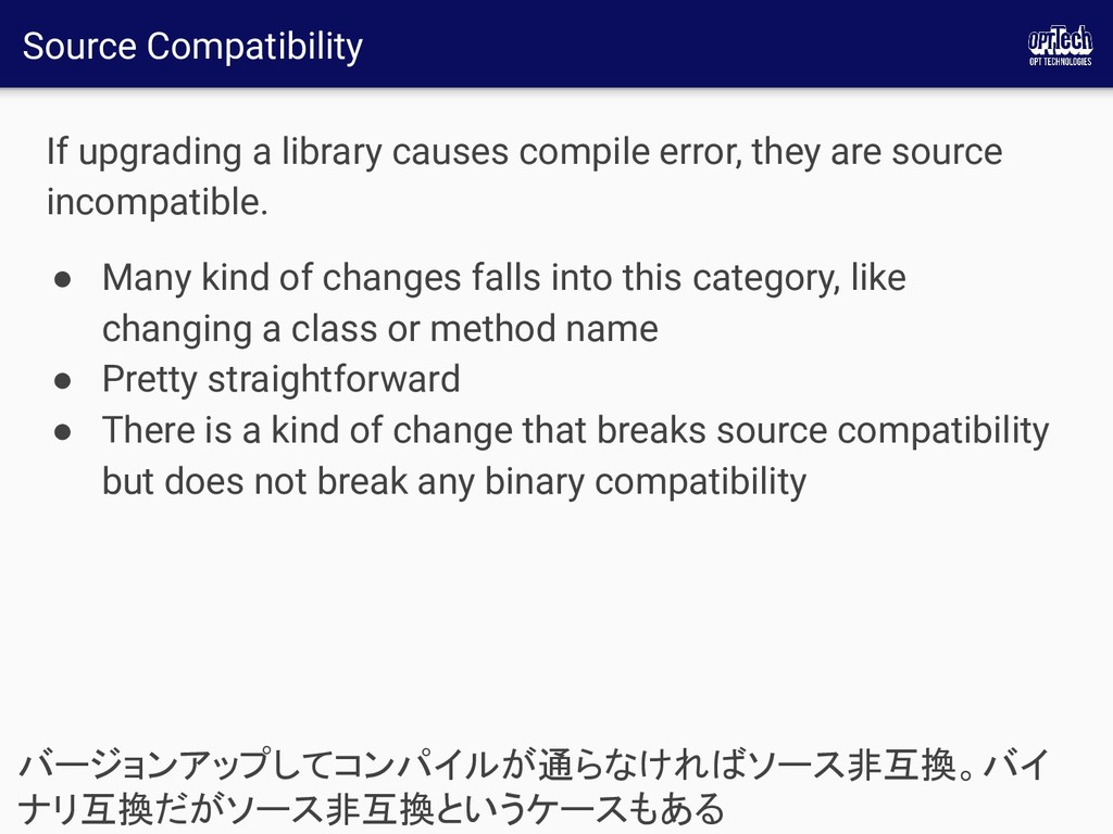 Source Compatibility If upgrading a library cau...