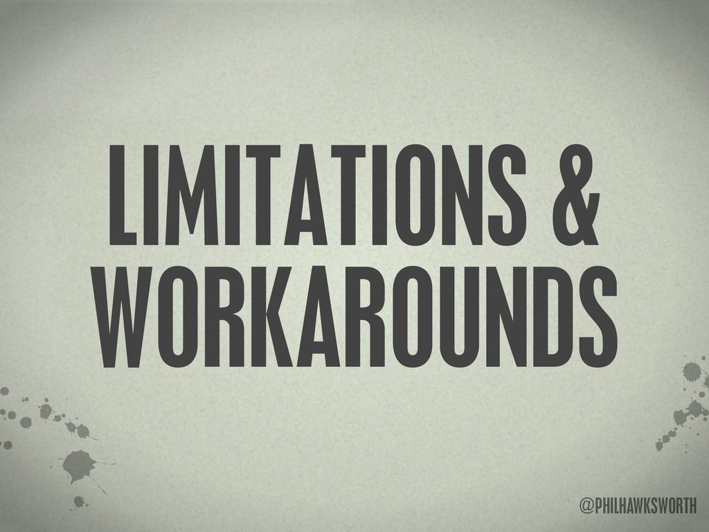 >< {}\ stu @PHILHAWKSWORTH LIMITATIONS & WORKAR...