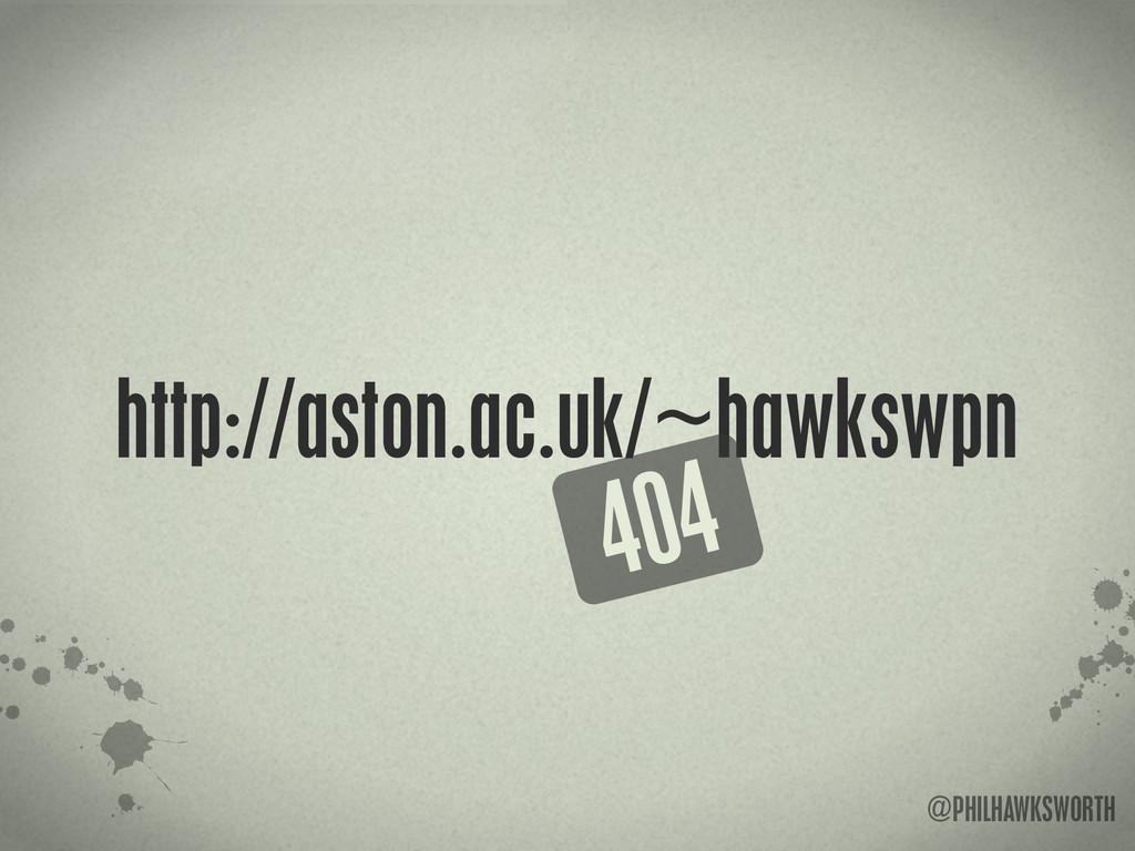>< {}\ stu @PHILHAWKSWORTH http://aston.ac.uk/~...