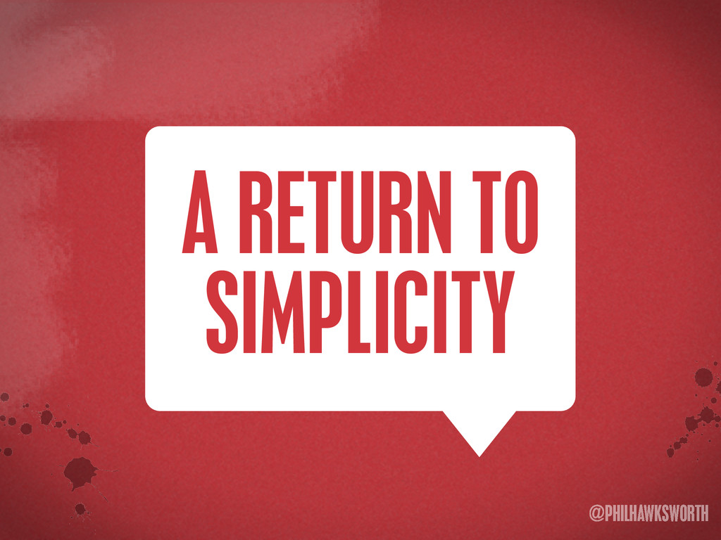 >< {}\ stu @PHILHAWKSWORTH A RETURN TO SIMPLICI...