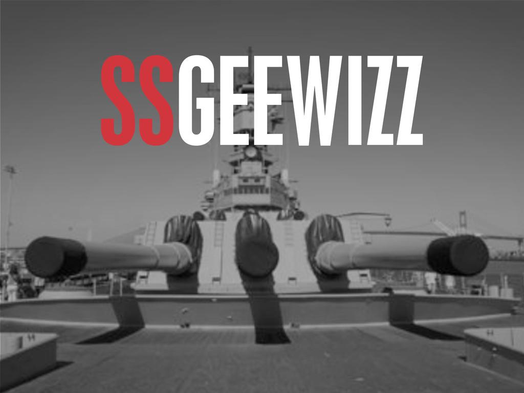> {} t SSGEEWIZZ