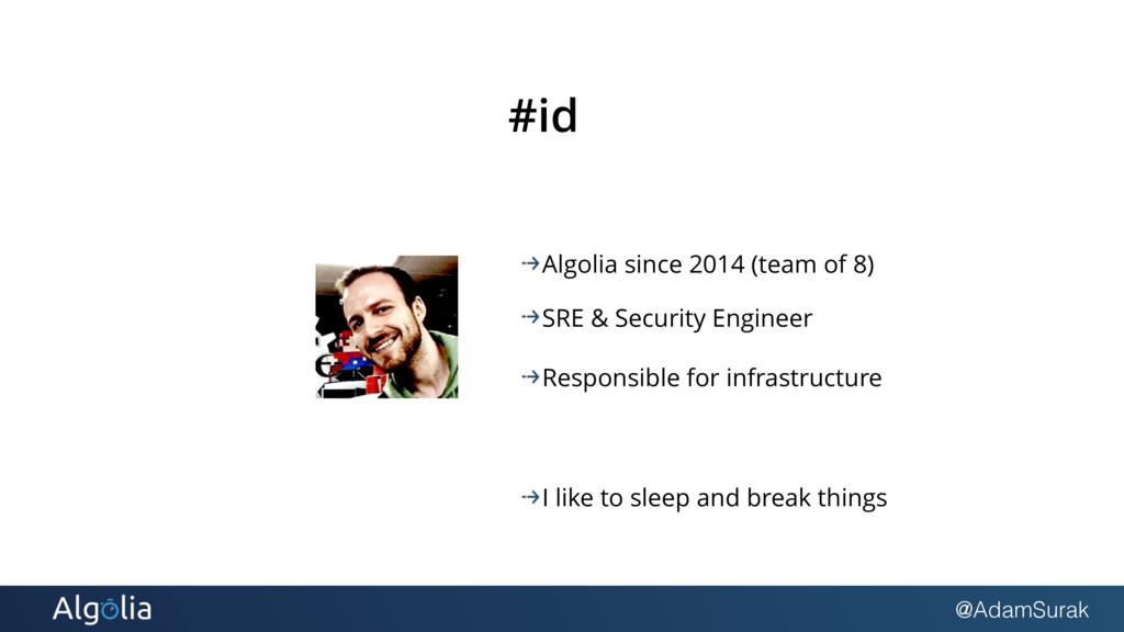 @AdamSurak #id Algolia since 2014 (team of 8) S...
