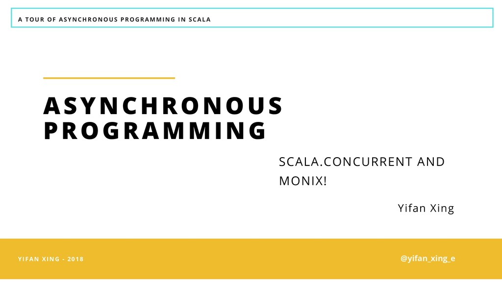 A TOUR OF ASYNCHRONOUS PROGRAMMING IN SCALA YIF...