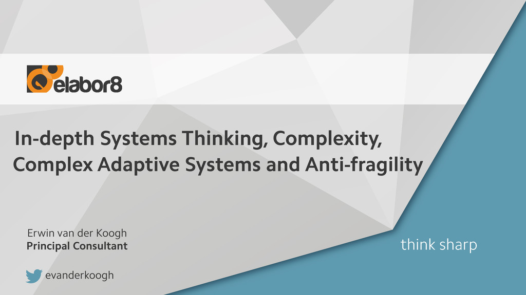 In-depth Systems Thinking, Complexity, Complex ...