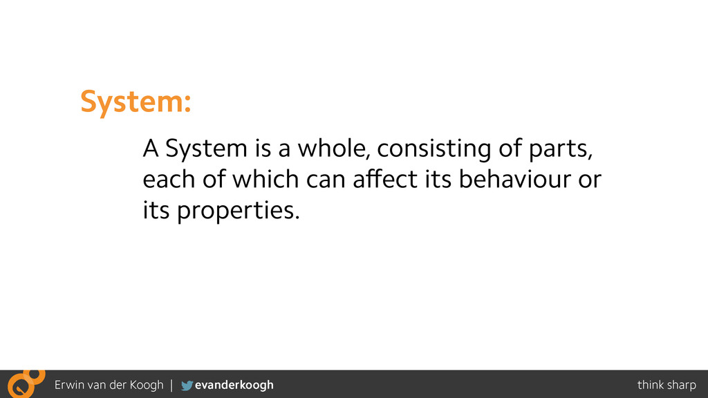 A System is a whole, consisting of parts, each ...