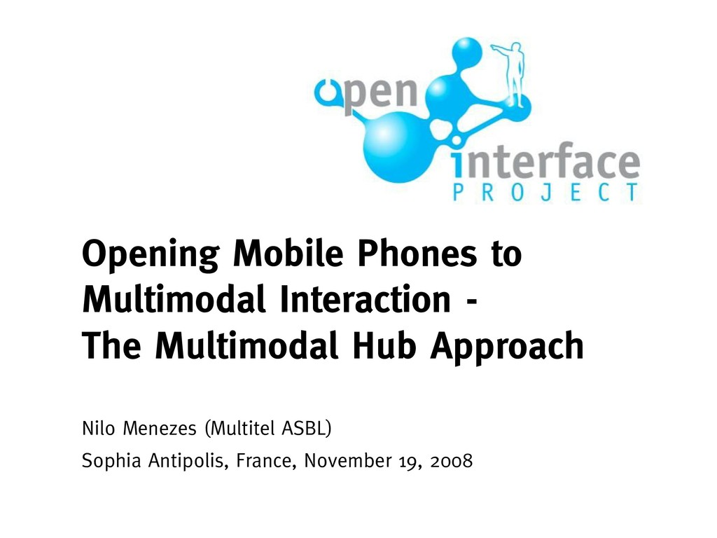 Opening Mobile Phones to Multimodal Interaction...