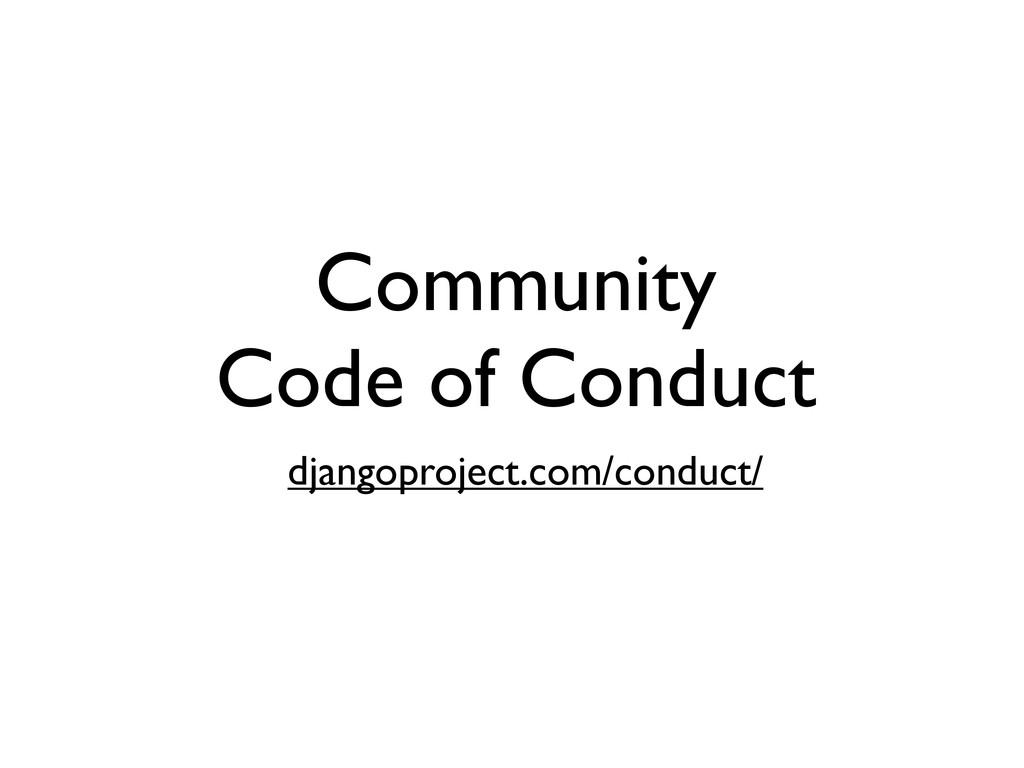 Community Code of Conduct djangoproject.com/con...
