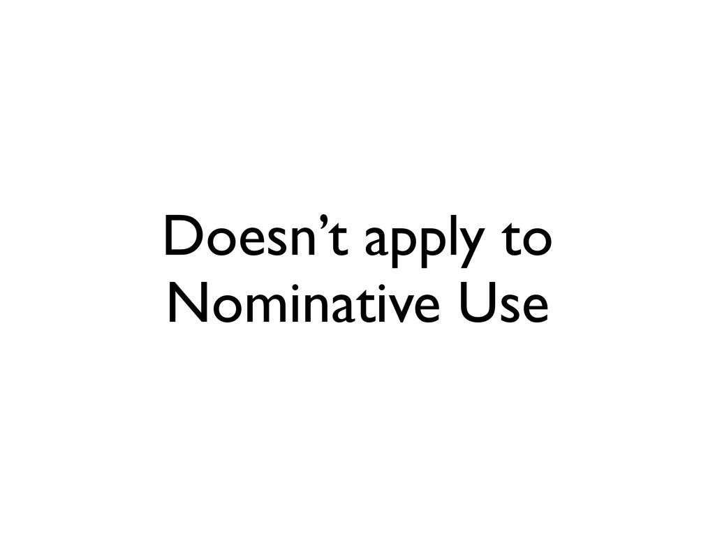 Doesn't apply to Nominative Use