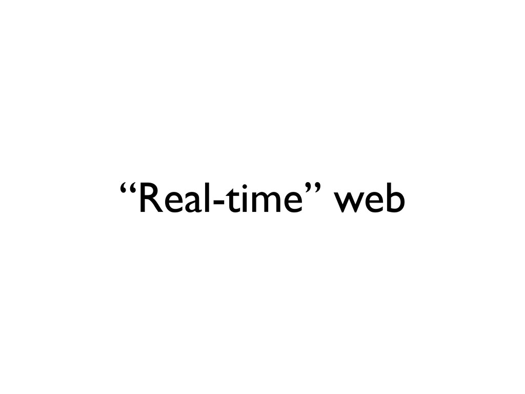 """""""Real-time"""" web"""