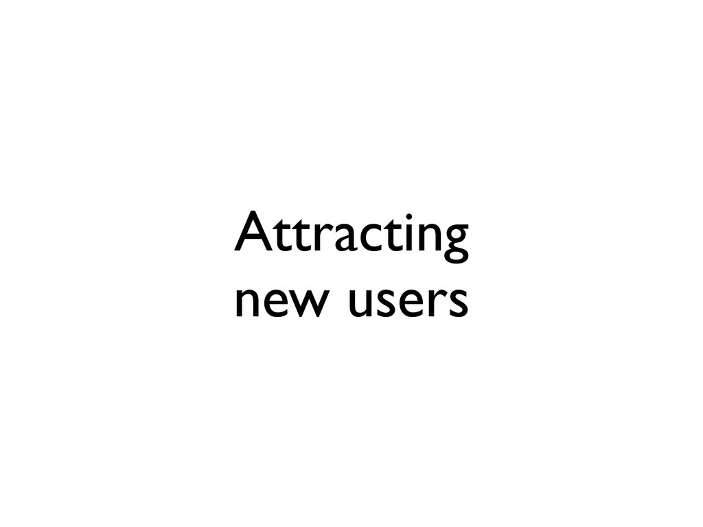 Attracting new users