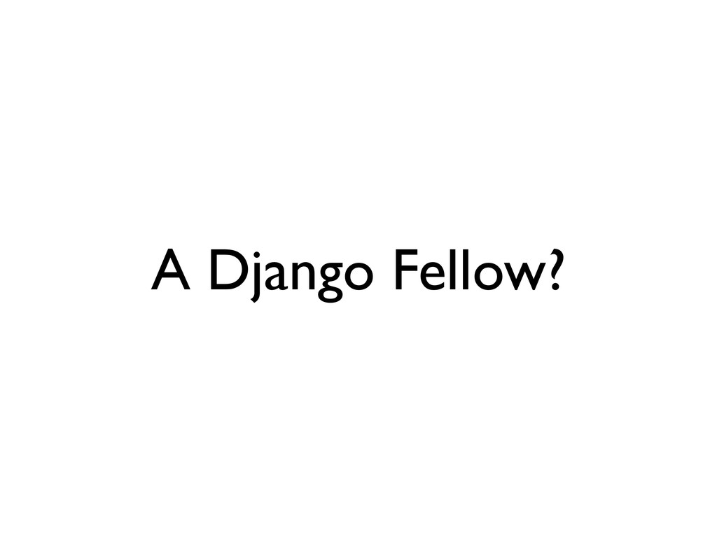 A Django Fellow?