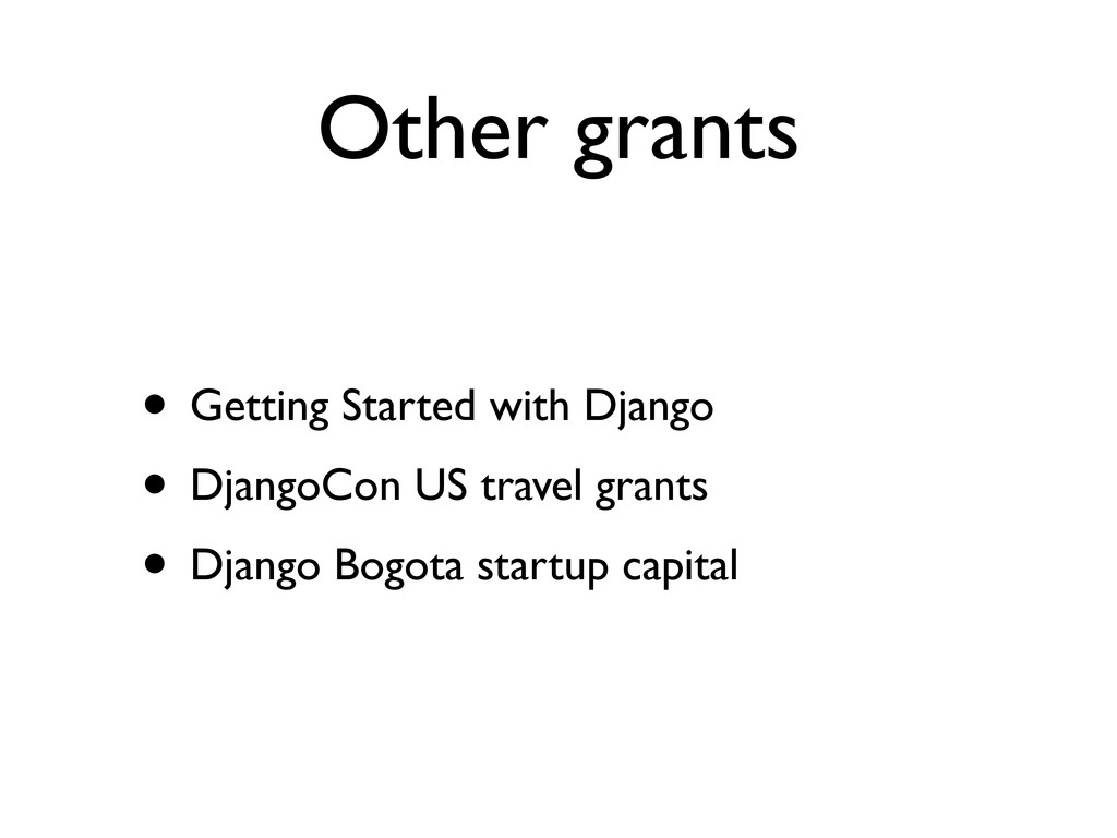 Other grants • Getting Started with Django • Dj...